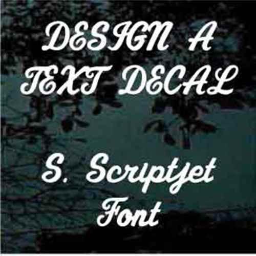 Custom Vinyl Lettering Window Decals S. Scriptjet Font