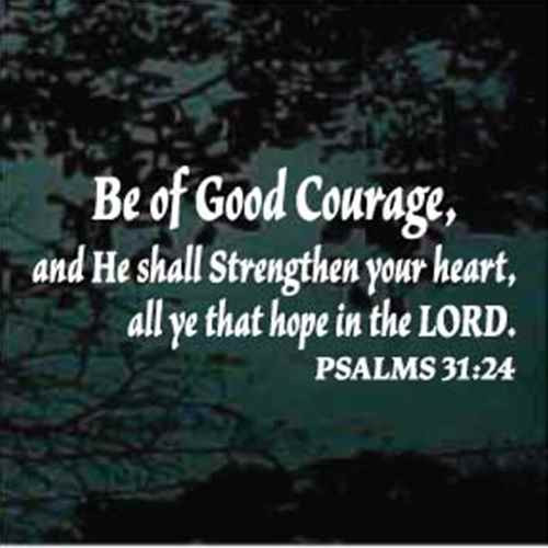 Be Of Good Courage Psalms 31:24