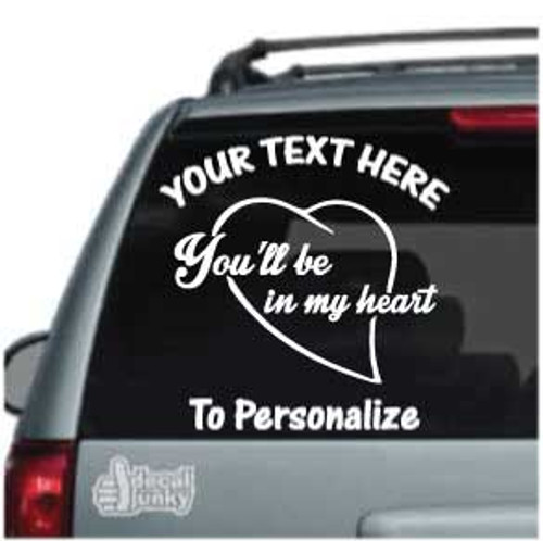 Personalized You'll Be In My Heart Car Decals