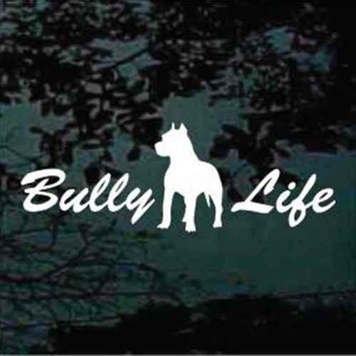 Bully Life Window Decal