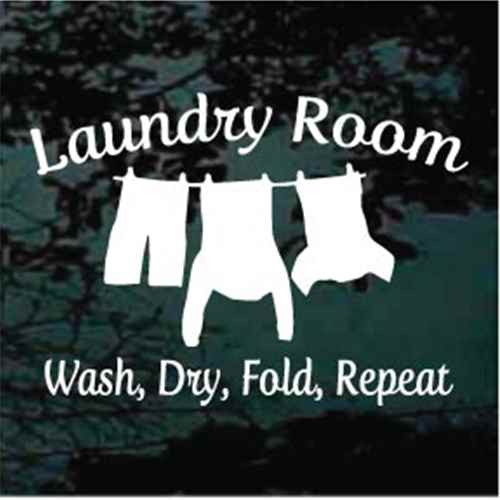 Wash Dry Fold Repeat Laundry Room
