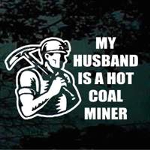 My Husband Is A Hot Coal Miner