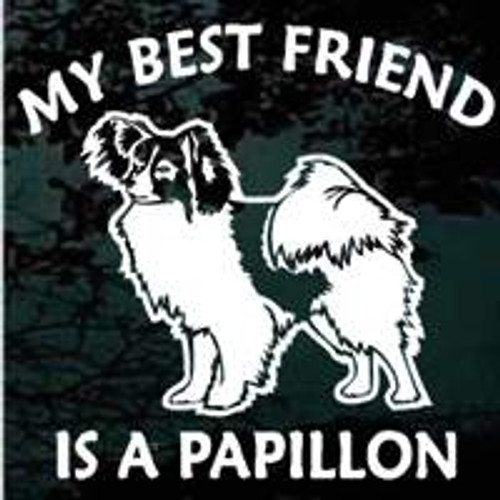 My Best Friend Is A Papillon Window Decal