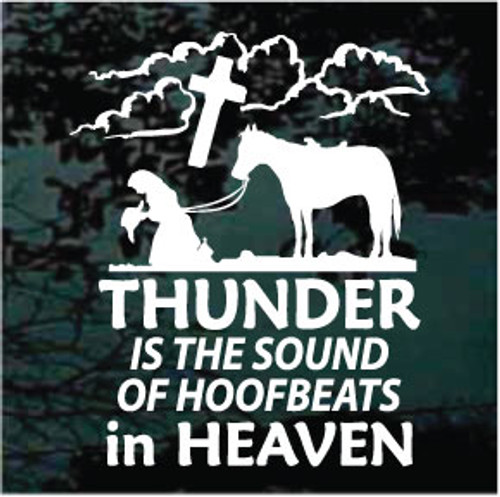 Thunder Is The Sound Of Hoofbeats In Heaven Decals