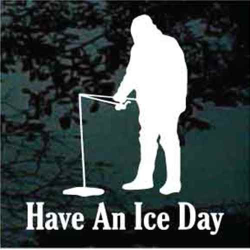 Have An Ice Day Ice Fishing