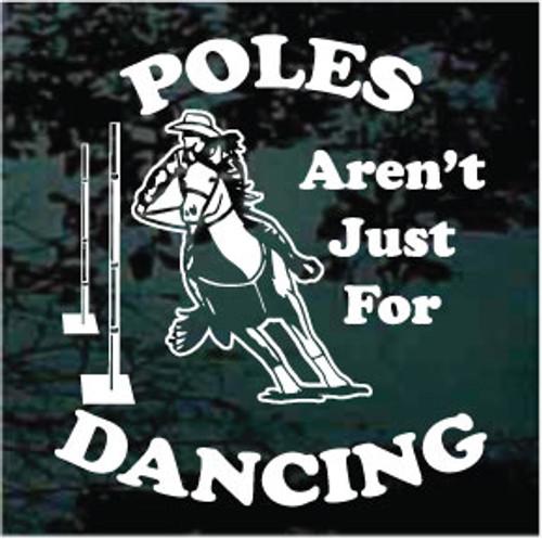 Poles Aren't Just For Dancing Barrel Racing Window Decals
