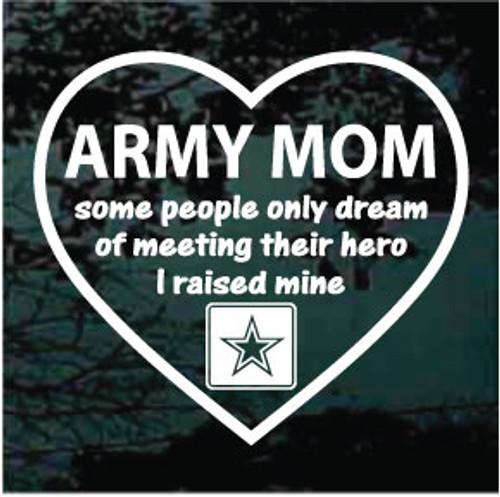 Army Mom Heart I Raised My Hero Window Decals