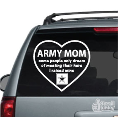 Army Mom Heart I Raised My Hero Car Decal