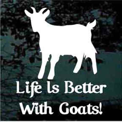 Life Is Better With Goats! Window Decals