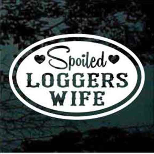 Spoiled Loggers Wife