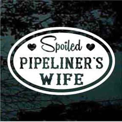 Spoiled Pipeliner's Wife