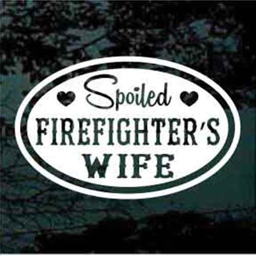 Spoiled Firefighter's Wife Window Decals