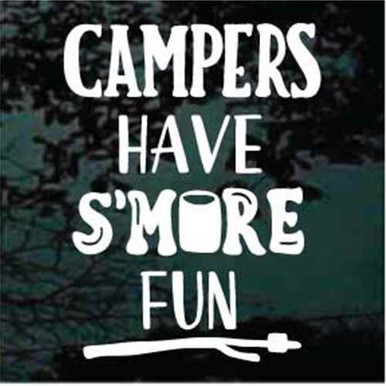 Campers Have Smore Fun Decals Car Window Stickers Decal