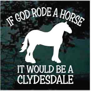 If God Rode a Horse CLYDESDALE 386 513