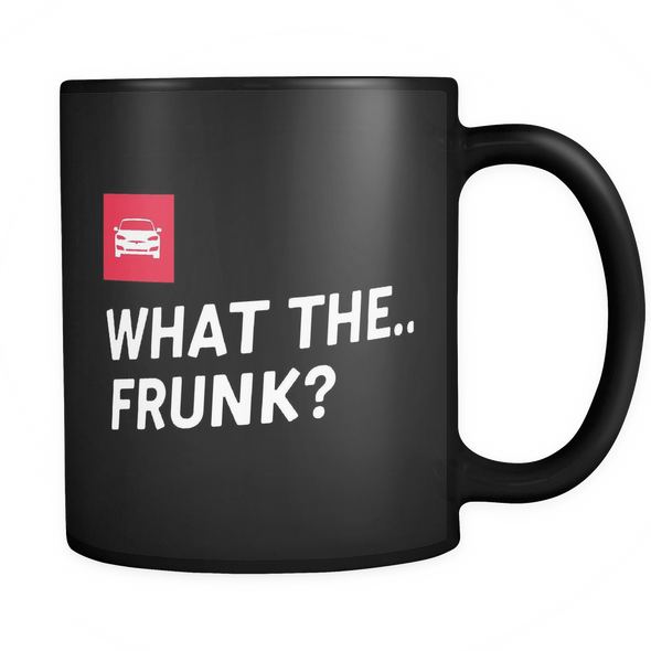 Black Mug - What The Frunk (Shop at Teslament - High-quality products for Tesla owners and fans)