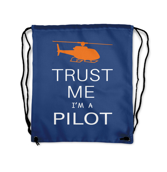 Trust Me I'm a Pilot (Helicopter) Designed Drawstring Bags