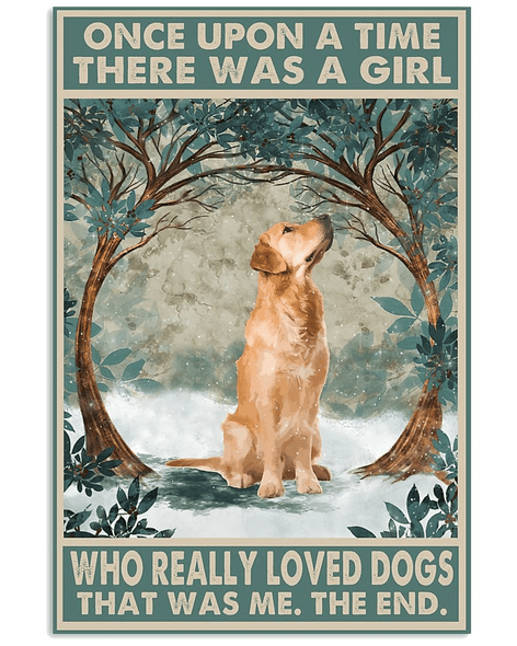 Golden Retriever, There Was A Girl Who Really Love Dogs This Was Me Wall Art Poster