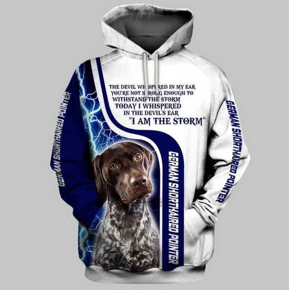 German Shorthaired Pointer Dog I Am The Storm 3D Hoodie For Men & Women