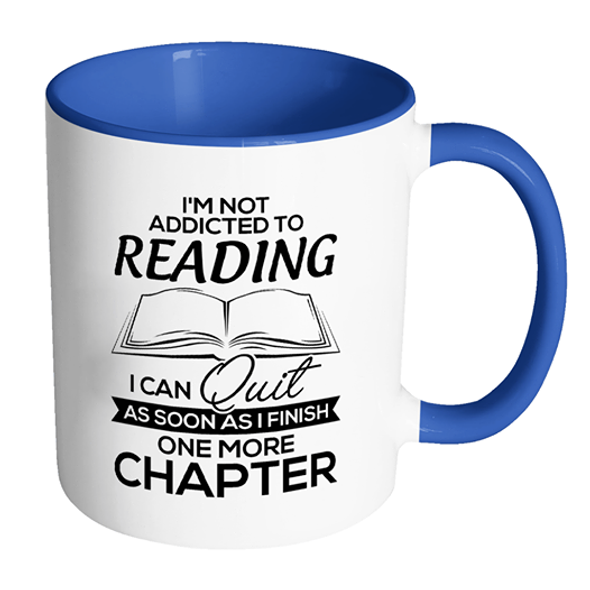Addicted To Reading Finish One More Chapter Funny Accent Mug