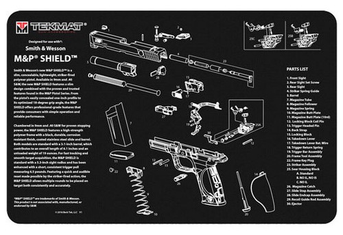 "TEKMAT Armorers Bench Mat S&W M&P Shield Black   TekMat is the creator of original printed cleaning and maintenance mat. Our 17"" TekMats are large enough to handle a fully disassembled handgun with room to spare for tools and accessories. The 1/8"" padding on these mats not only provides a premium feel and high level of quality but it offers extra protection from any rough handling or drops while working on your firearm. The ultra soft, oil and water-resistant surface helps protect your firearm from scratches while the diagrams and illustrations help with cleaning, disassembly and are just plain fun to look at. PROTECT YOUR GUN AND YOUR WORK AREA - The soft thermoplastic fiber surface ensures your gun doesn't get scratched while the extra thick, 1/8"" neoprene rubber will protect your work surface and prevent the mat from sliding. This mat will also keep harmful chemicals, oil and dirt from penetrating down to your desk, bench or work area where you normally clean and work on your firearm. OVERSIZED DESIGN - This gun cleaning mat measures 11"" x 17"" and is 1/8"" thick. The oversized design gives you plenty of room to disassemble your handgun and to clean it without having to move parts all over. The thick 1/8"" neoprene rubber backing ensures the cleaning mat will protect your firearm and work surface. QUALITY GUN CLEANING MAT - This gun cleaning mat by TekMat is made to exacting standards. This begins with the water-resistant, scratch proof, fade and oil resistant dye-sublimation printing. This heat transferred printing impregnates the ink into the fibers for a lifetime of durability. TekMat does not silkscreen their designs like a lot of other inferior gun cleaning mat manufacturers. EASY TO USE - This gun cleaning mat features full color graphics and rolls up for easy storage along with your other cleaning supplies and accessories."