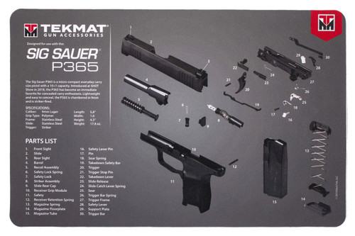 """TEKMAT Armorers Bench Mat Sig Sauer P365   TekMat is the creator of original printed cleaning and maintenance mat. Our 17"""" TekMats are large enough to handle a fully disassembled handgun with room to spare for tools and accessories. The 1/8"""" padding on these mats not only provides a premium feel and high level of quality but it offers extra protection from any rough handling or drops while working on your firearm. The ultra soft, oil and water-resistant surface helps protect your firearm from scratches while the diagrams and illustrations help with cleaning, disassembly and are just plain fun to look at. PROTECT YOUR GUN AND YOUR WORK AREA - The soft thermoplastic fiber surface ensures your gun doesn't get scratched while the extra thick, 1/8"""" neoprene rubber will protect your work surface and prevent the mat from sliding. This mat will also keep harmful chemicals, oil and dirt from penetrating down to your desk, bench or work area where you normally clean and work on your firearm. OVERSIZED DESIGN - This gun cleaning mat measures 11"""" x 17"""" and is 1/8"""" thick. The oversized design gives you plenty of room to disassemble your handgun and to clean it without having to move parts all over. The thick 1/8"""" neoprene rubber backing ensures the cleaning mat will protect your firearm and work surface. QUALITY GUN CLEANING MAT - This gun cleaning mat by TekMat is made to exacting standards. This begins with the water-resistant, scratch proof, fade and oil resistant dye-sublimation printing. This heat transferred printing impregnates the ink into the fibers for a lifetime of durability. TekMat does not silkscreen their designs like a lot of other inferior gun cleaning mat manufacturers. EASY TO USE - This gun cleaning mat features full color graphics and rolls up for easy storage along with your other cleaning supplies and accessories."""