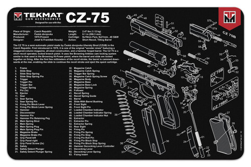 "TEKMAT Armorers Bench Mat CZ 75   TekMat is the creator of original printed cleaning and maintenance mat. Our 17"" TekMats are large enough to handle a fully disassembled handgun with room to spare for tools and accessories. The 1/8"" padding on these mats not only provides a premium feel and high level of quality but it offers extra protection from any rough handling or drops while working on your firearm. The ultra soft, oil and water-resistant surface helps protect your firearm from scratches while the diagrams and illustrations help with cleaning, disassembly and are just plain fun to look at. PROTECT YOUR GUN AND YOUR WORK AREA - The soft thermoplastic fiber surface ensures your gun doesn't get scratched while the extra thick, 1/8"" neoprene rubber will protect your work surface and prevent the mat from sliding. This mat will also keep harmful chemicals, oil and dirt from penetrating down to your desk, bench or work area where you normally clean and work on your firearm. OVERSIZED DESIGN - This gun cleaning mat measures 11"" x 17"" and is 1/8"" thick. The oversized design gives you plenty of room to disassemble your handgun and to clean it without having to move parts all over. The thick 1/8"" neoprene rubber backing ensures the cleaning mat will protect your firearm and work surface. QUALITY GUN CLEANING MAT - This gun cleaning mat by TekMat is made to exacting standards. This begins with the water-resistant, scratch proof, fade and oil resistant dye-sublimation printing. This heat transferred printing impregnates the ink into the fibers for a lifetime of durability. TekMat does not silkscreen their designs like a lot of other inferior gun cleaning mat manufacturers. EASY TO USE - This gun cleaning mat features full color graphics and rolls up for easy storage along with your other cleaning supplies and accessories."