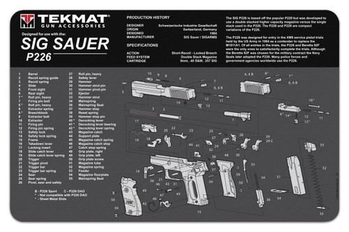 "TEKMAT Armorers Bench Mat Sig P226   TekMat is the creator of original printed cleaning and maintenance mat. Our 17"" TekMats are large enough to handle a fully disassembled handgun with room to spare for tools and accessories. The 1/8"" padding on these mats not only provides a premium feel and high level of quality but it offers extra protection from any rough handling or drops while working on your firearm. The ultra soft, oil and water-resistant surface helps protect your firearm from scratches while the diagrams and illustrations help with cleaning, disassembly and are just plain fun to look at. PROTECT YOUR GUN AND YOUR WORK AREA - The soft thermoplastic fiber surface ensures your gun doesn't get scratched while the extra thick, 1/8"" neoprene rubber will protect your work surface and prevent the mat from sliding. This mat will also keep harmful chemicals, oil and dirt from penetrating down to your desk, bench or work area where you normally clean and work on your firearm. OVERSIZED DESIGN - This gun cleaning mat measures 11"" x 17"" and is 1/8"" thick. The oversized design gives you plenty of room to disassemble your handgun and to clean it without having to move parts all over. The thick 1/8"" neoprene rubber backing ensures the cleaning mat will protect your firearm and work surface. QUALITY GUN CLEANING MAT - This gun cleaning mat by TekMat is made to exacting standards. This begins with the water-resistant, scratch proof, fade and oil resistant dye-sublimation printing. This heat transferred printing impregnates the ink into the fibers for a lifetime of durability. TekMat does not silkscreen their designs like a lot of other inferior gun cleaning mat manufacturers. EASY TO USE - This gun cleaning mat features full color graphics and rolls up for easy storage along with your other cleaning supplies and accessories."