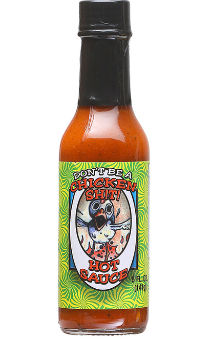 Don't Be A Chicken Shit Hot Sauce, 5oz.
