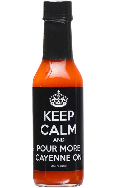 Keep Calm and Pour More Cayenne On Hot Sauce, 5oz.
