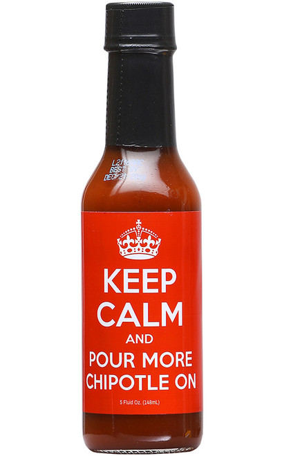 Keep Calm and Pour More Chipotle On Hot Sauce, 5oz.