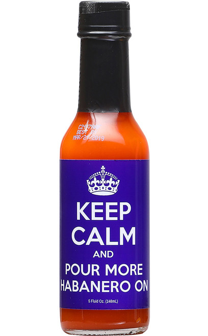 Keep Calm and Pour More Habanero On Hot Sauce, 5oz.