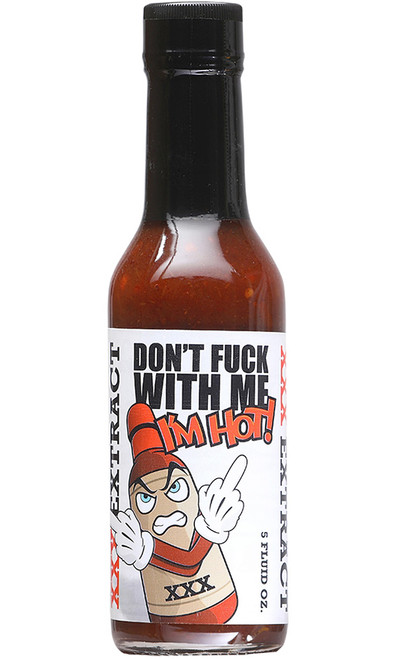 Don't Fuck With Me I'm Hot XXX Extract Hot Sauce, 5oz.