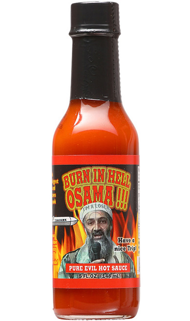 Burn in Hell Osama!!! Pure Evil Hot Sauce, 5oz.