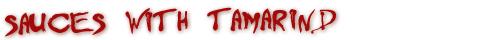 Hot Sauces with Tamarind