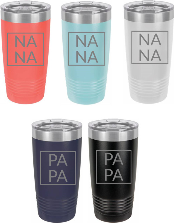 NANA  OR PAPA INSULATED CUPS: PREORDER