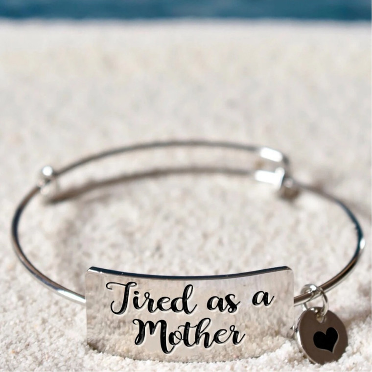 Tired As A Mother Silver Bracelet