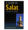 A Guide to Salat ( Prayer )