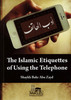 The Islamic Etiquettes Of Using The Telephone