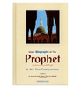 Short Biography Of The Prophet صلی الله علیه وآلهِ وسلم & His Ten Companions