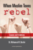 When Muslim Teens Rebel :Causes And Solutions (22667)