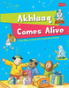 Akhlaaq Comes Alive (A Fun Way To Learn And practice Moral Values)