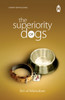 The Superiority of Dogs