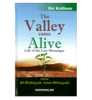 The Valley Came Alive : From Al - Bidayah wan - Nihayah