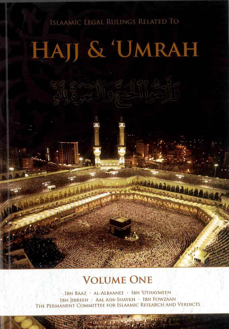 Islamic Legal Rulings Related to Hajj & Umrah : Volume One
