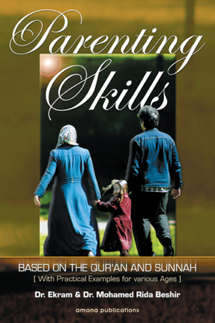 Parenting Skills : Based In The Quran And Sunnah (21724)