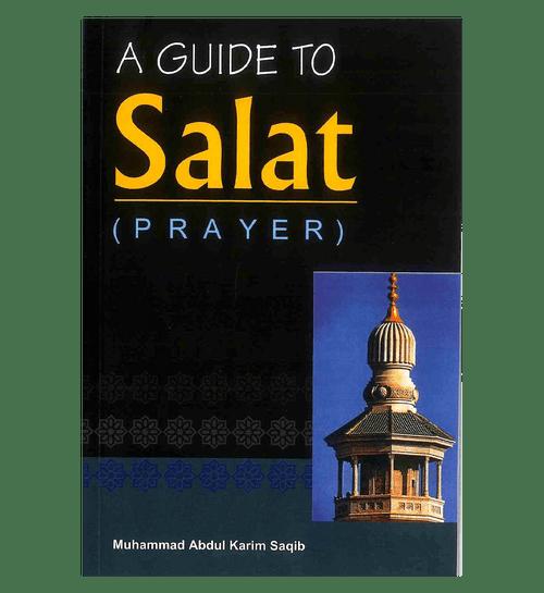 A Guide to Salat ( Prayer )