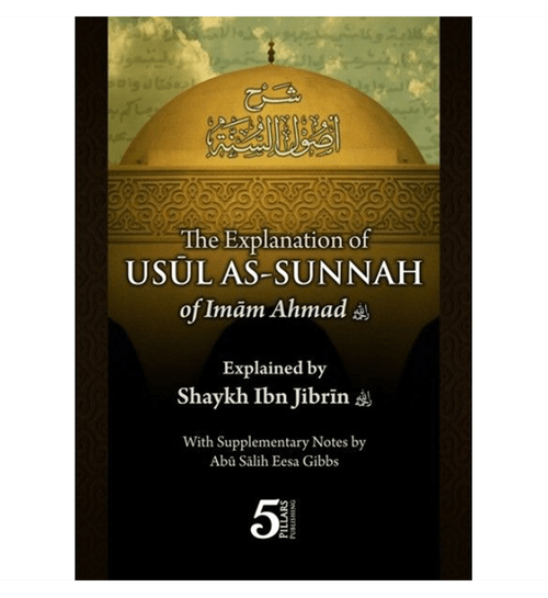 The Explanation of Usul As- Sunnah of Imam Ahmed