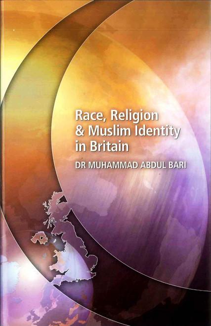Race, Religion & Muslim Identity in Britain
