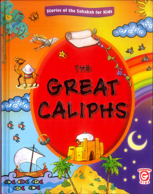 The Great Caliphs (STORIES FROM SAHABAH FOR KIDS)