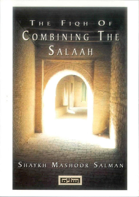 Fiqh of Combining the Salaah